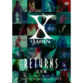 ART OF LIFE -X JAPAN RETURNS 完全版 1993.12.31 -(Short.ver.) / X JAPAN
