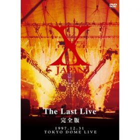 PROLOGUE(〜WORLD ANTHEM)-THE LAST LIVE- / X JAPAN