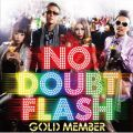 アルバム - GOLD MEMBER / NO DOUBT FLASH