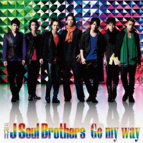 Go my way / 三代目 J Soul Brothers from EXILE TRIBE