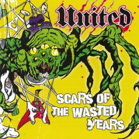アルバム - Scars Of The Wasted Years / UNITED