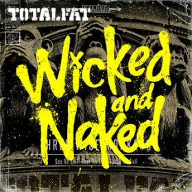 Wicked and Naked / TOTALFAT