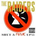 THE RAIDERSの曲/シングル - SHUT A FU%K UP!!!