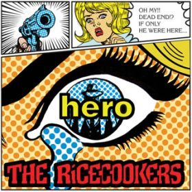 hero / THE RiCECOOKERS