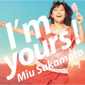 I'm yours! / 坂本美雨