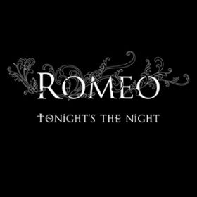 Tonight's the Night / ROMEO
