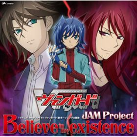 Believe in my existence / JAM Project