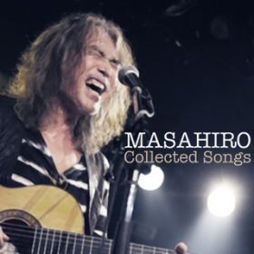 MASAHIRO COLLECTED SONGS / 桑名 正博