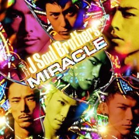 MIRACLE / 三代目 J Soul Brothers