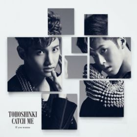 Catch Me -If you wanna- / 東方神起
