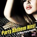 Party Anthem Hits ! 002