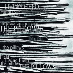 アルバム - LIVING FIELD / the pillows