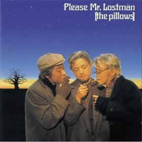 Please Mr.Lostman / the pillows