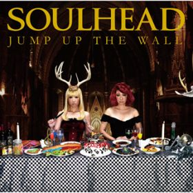 アルバム - JUMP UP THE WALL / SOULHEAD
