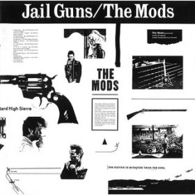 JAIL GUNS / THE MODS