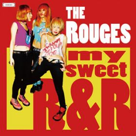 my sweet R&R / The Rouges