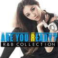 Are You Ready? R&B COLLECTION Mixed by DJ RINA