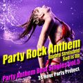 Party Rock Anthem - Party Anthem Best Singles vol.5