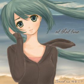 at that time / Surwind feat.初音ミク