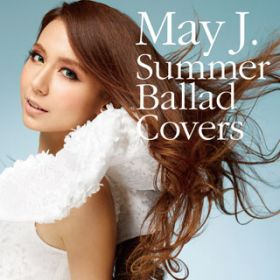 Summer Ballad Covers / May J.