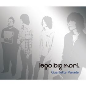 Quartette Parade / lego big morl