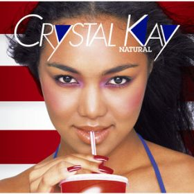 アルバム - NATURAL -World Premiere Album- / Crystal Kay