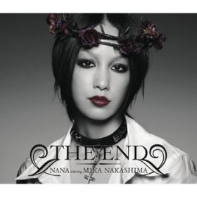THE END / NANA starring MIKA NAKASHIMA