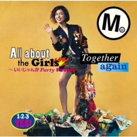 All about the Girls 〜いいじゃんか Party people〜/Together again / MiChi