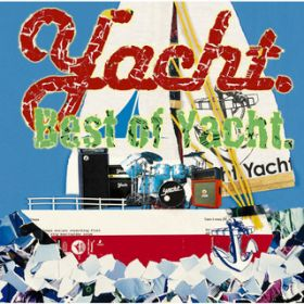 Best of Yacht. / Yacht.