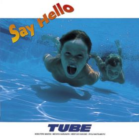 Say Hello / TUBE
