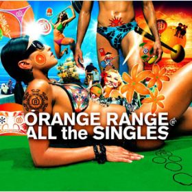 ALL the SINGLES / ORANGE RANGE