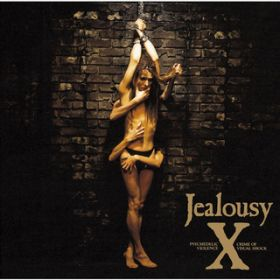 Jealousy SPECIAL EDITION / X
