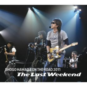 "ON THE ROAD 2011 ""The Last Weekend"" / 浜田 省吾"