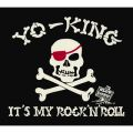 アルバム - IT'S MY ROCK'N'ROLL / YO-KING