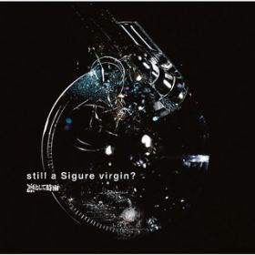 still a Sigure virgin? / 凛として時雨