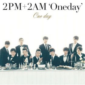 No Goodbyes / 2PM+2AM 'Oneday'