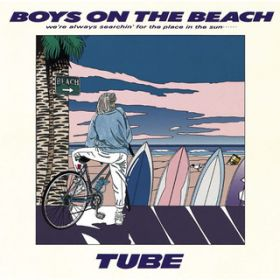 BOYS ON THE BEACH / TUBE