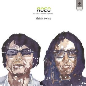 think twice / AOEQ