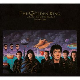 THE GOLDEN RING 佐野元春 with The Heartland Live 1983-1994 / 佐野 元春