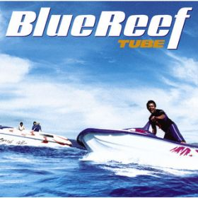 Blue Reef / TUBE