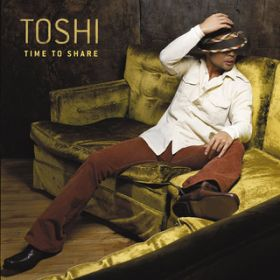 Time To Share / TOSHI