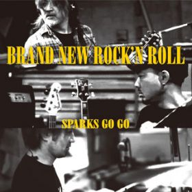 BRAND NEW ROCK'N ROLL / SPARKS GO GO