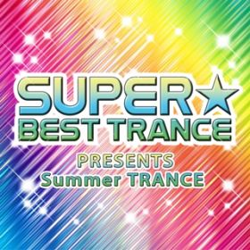アルバム - SUPER BEST TRANCE PRESENTS Summer TRANCE / V.A.