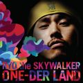 アルバム - ONE-DER LAND / RYO the SKYWALKER