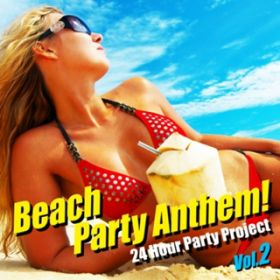 アルバム - Beach Party Anthem ! Vol.2 / 24 Hour Party Project