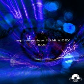 Inspiration (feat. YUMI & HiDEX) / BAKI