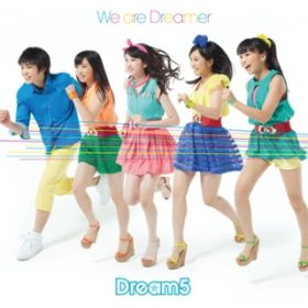 We are Dreamer / Dream5