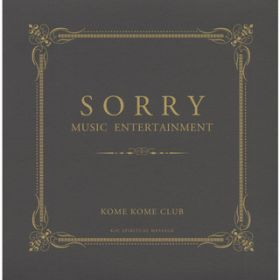 SORRY MUSIC ENTERTAINMENT / 米米CLUB