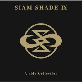 SIAM SHADE IX A-side Collection / SIAM SHADE