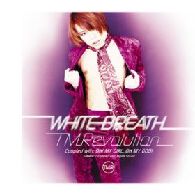 WHITE BREATH / T.M.Revolution
